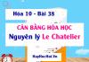 Cân bằng hóa học, Sự chuyển dịch cân bằng hóa học, Nguyên lý Lơ Satơliê (Le Chatelier) - Hóa 10 bài 38